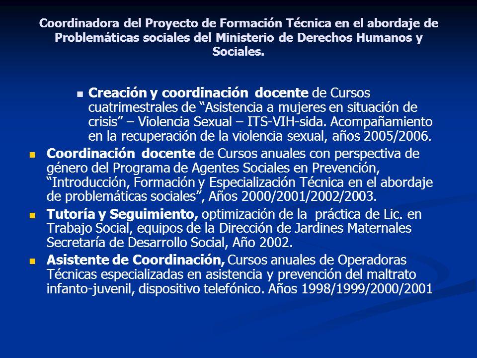 Coordinadora del Proyecto de Formación Técnica en el abordaje de Problemáticas sociales del Ministerio de Derechos Humanos y Sociales.