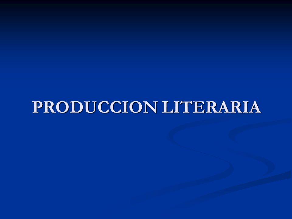 PRODUCCION LITERARIA