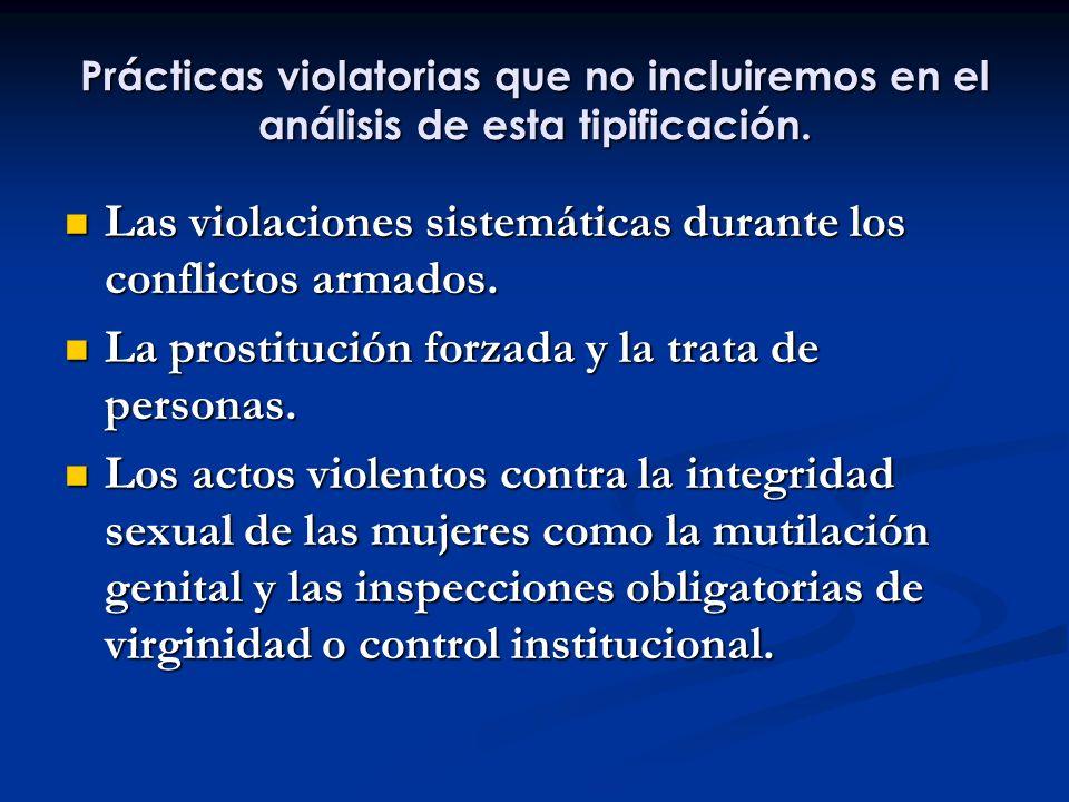 Las violaciones sistemáticas durante los conflictos armados.
