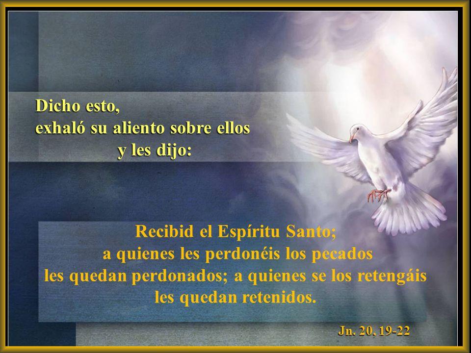Recibid el Espíritu Santo; a quienes les perdonéis los pecados