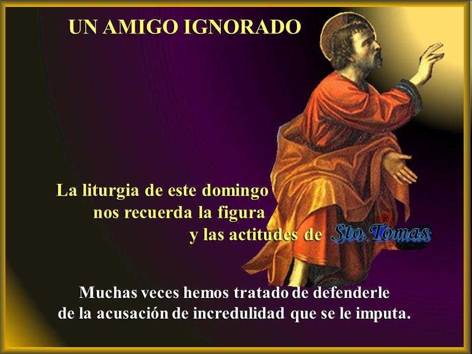 UN AMIGO IGNORADO La liturgia de este domingo nos recuerda la figura