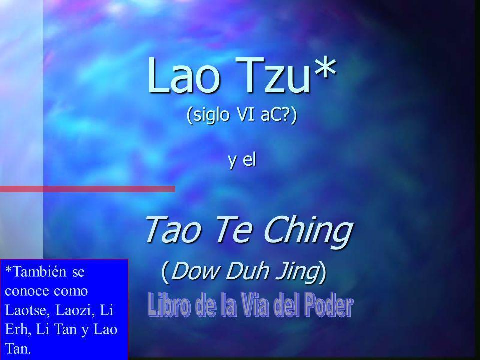 Lao Tzu* (siglo VI aC ) y el