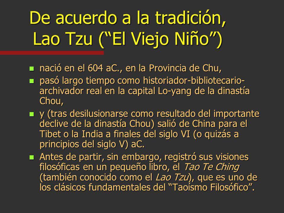 De acuerdo a la tradición, Lao Tzu ( El Viejo Niño )