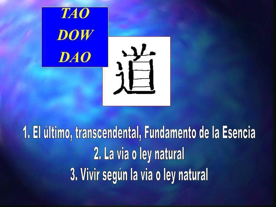 TAO DOW DAO 1. El último, transcendental, Fundamento de la Esencia