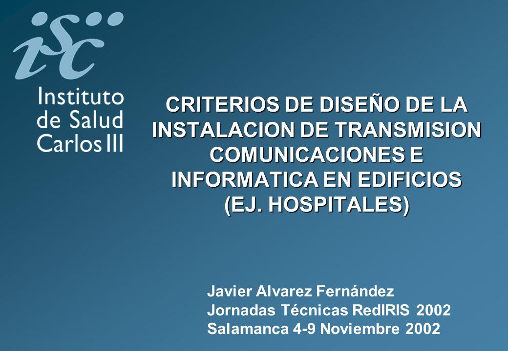 CRITERIOS DE DISEÑO DE LA INSTALACION DE TRANSMISION COMUNICACIONES E INFORMATICA EN EDIFICIOS (EJ. HOSPITALES)