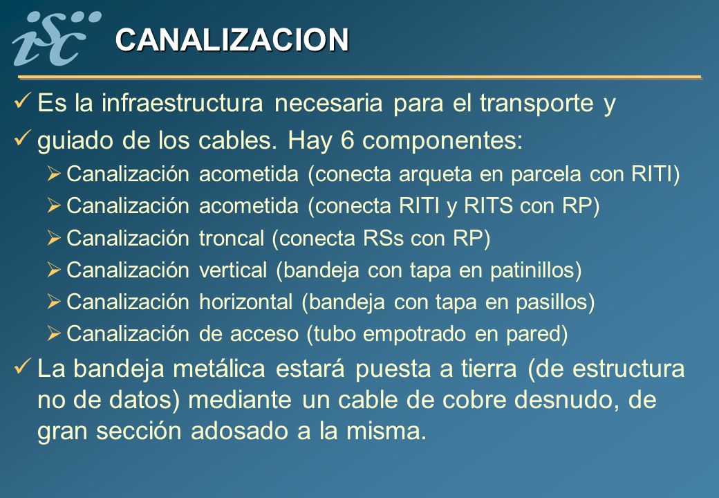 CANALIZACION Es la infraestructura necesaria para el transporte y