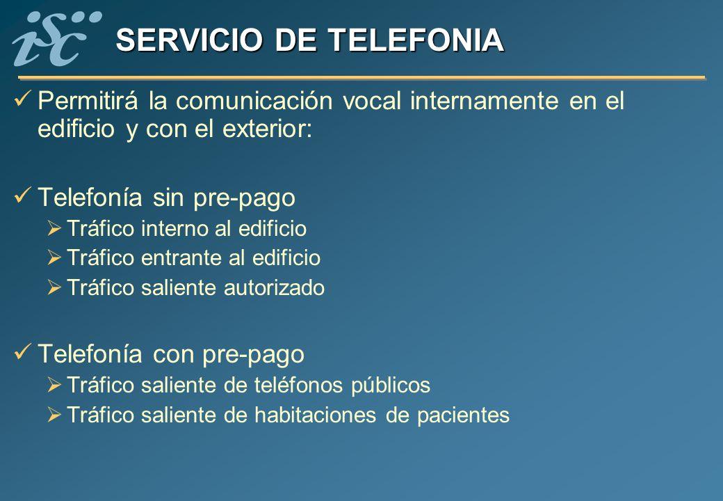 SERVICIO DE TELEFONIA Permitirá la comunicación vocal internamente en el edificio y con el exterior: