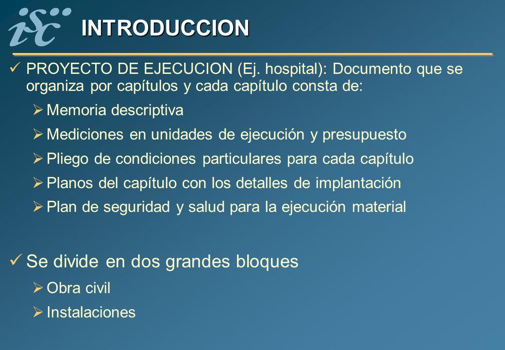 INTRODUCCION PROYECTO DE EJECUCION (Ej. hospital): Documento que se organiza por capítulos y cada capítulo consta de: