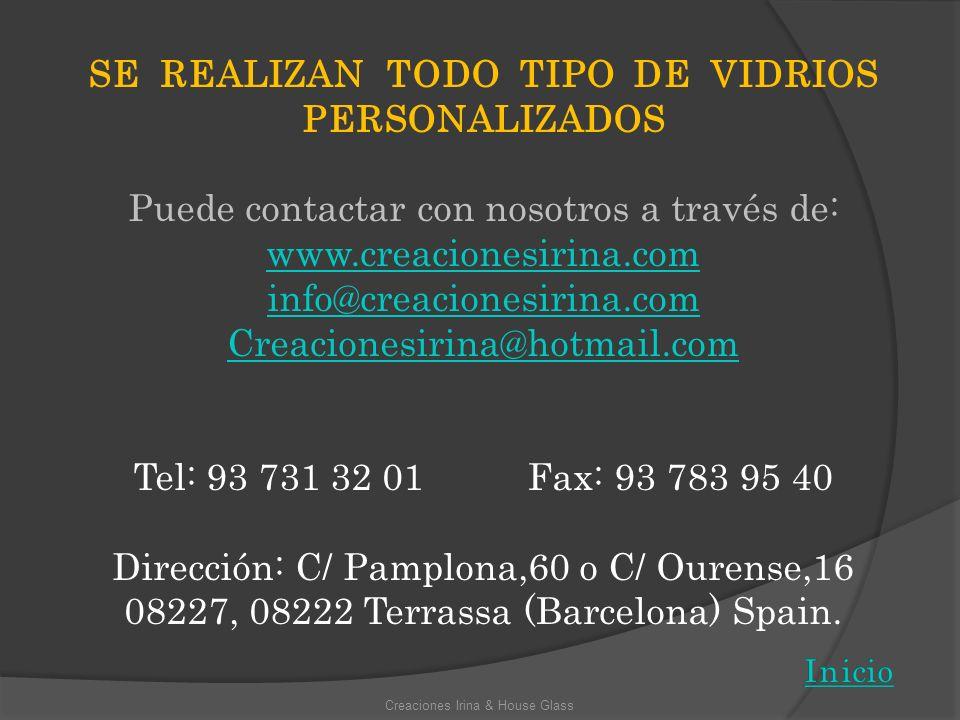 SE REALIZAN TODO TIPO DE VIDRIOS PERSONALIZADOS