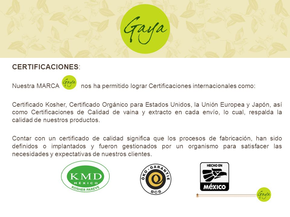 CERTIFICACIONES: Nuestra MARCA nos ha permitido lograr Certificaciones internacionales como: