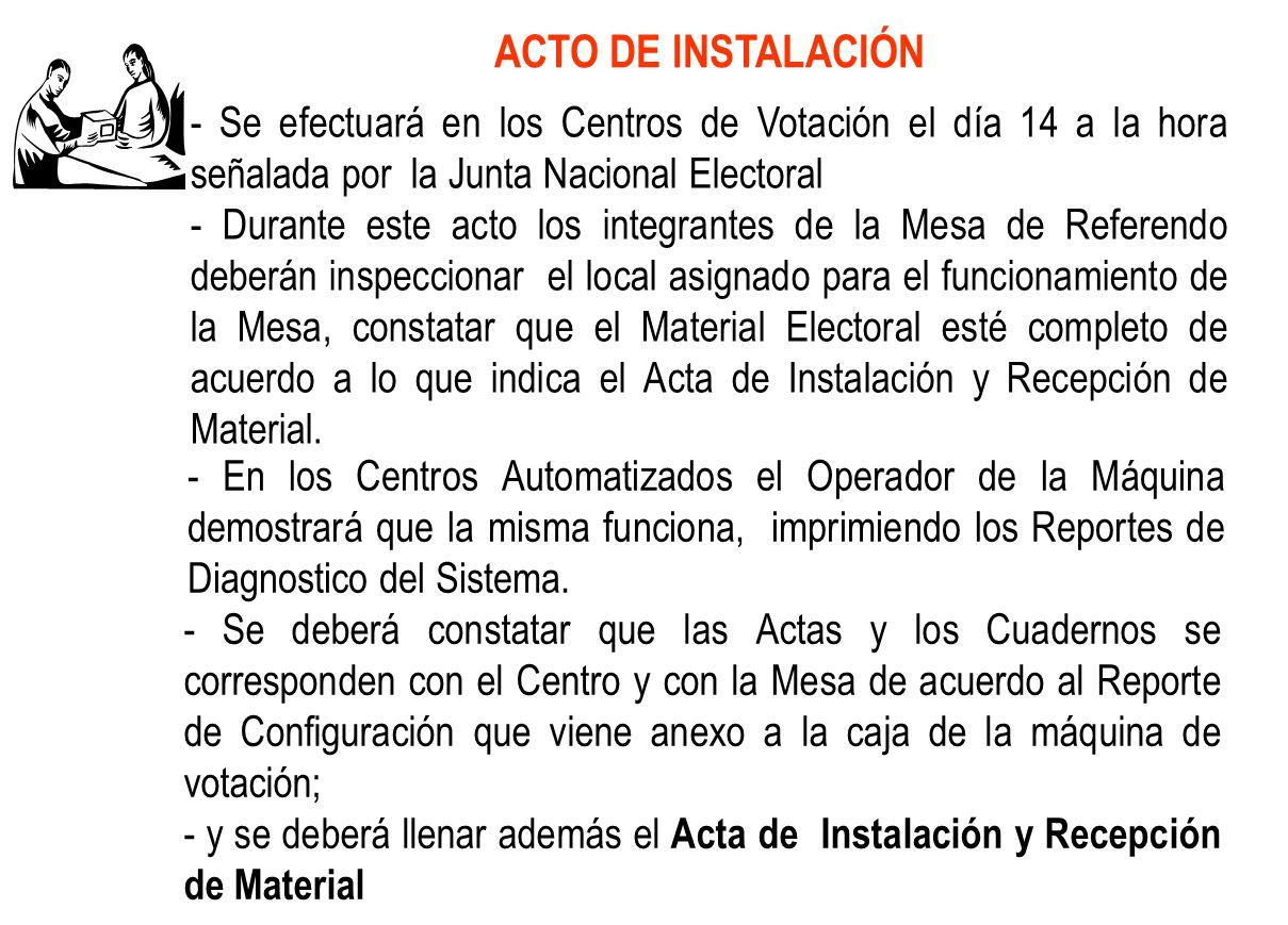 ACTO DE INSTALACIÓN - Se efectuará en los Centros de Votación el día 14 a la hora señalada por la Junta Nacional Electoral.