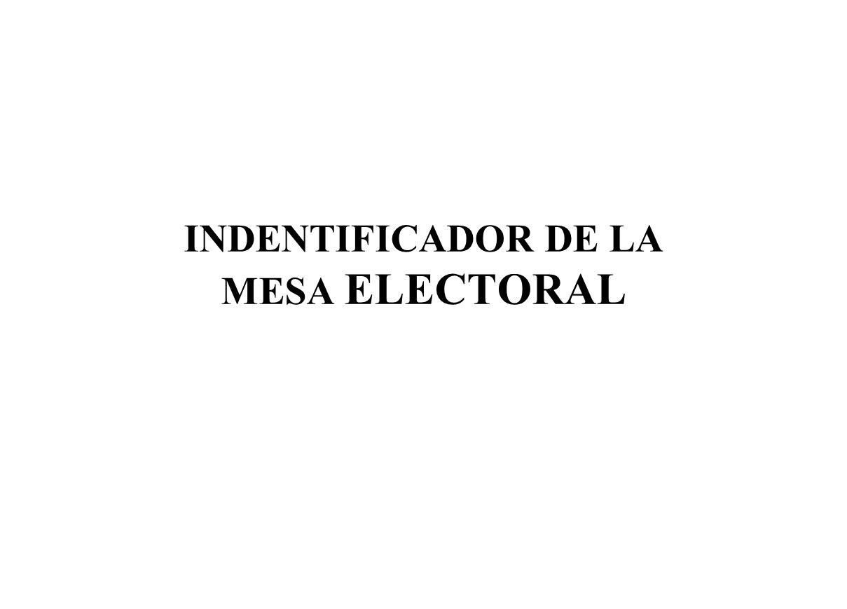 INDENTIFICADOR DE LA MESA ELECTORAL