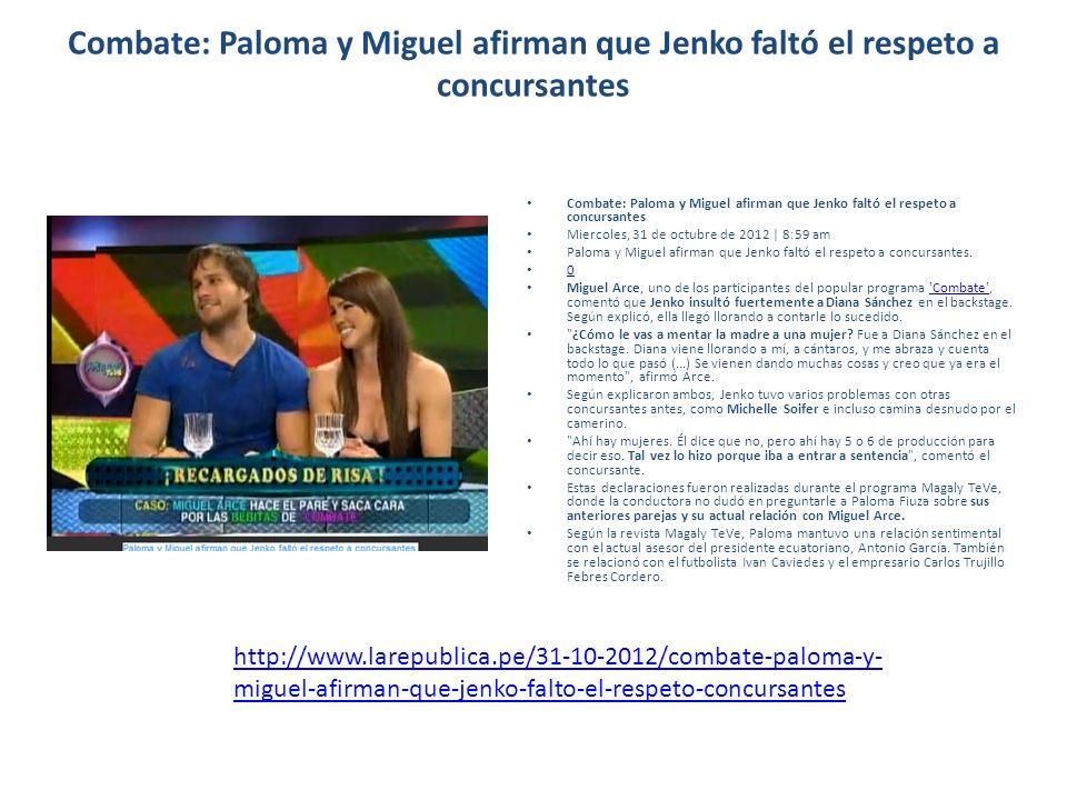Combate: Paloma y Miguel afirman que Jenko faltó el respeto a concursantes