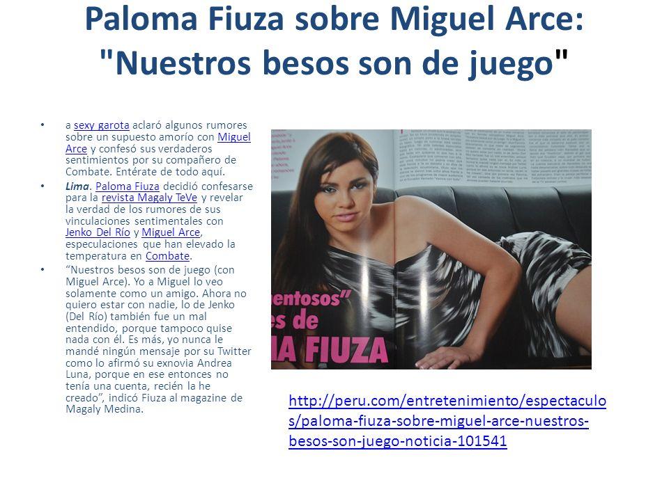Paloma Fiuza sobre Miguel Arce: Nuestros besos son de juego