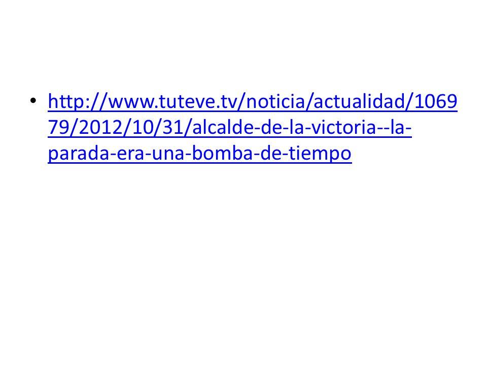 http://www.tuteve.tv/noticia/actualidad/106979/2012/10/31/alcalde-de-la-victoria--la-parada-era-una-bomba-de-tiempo