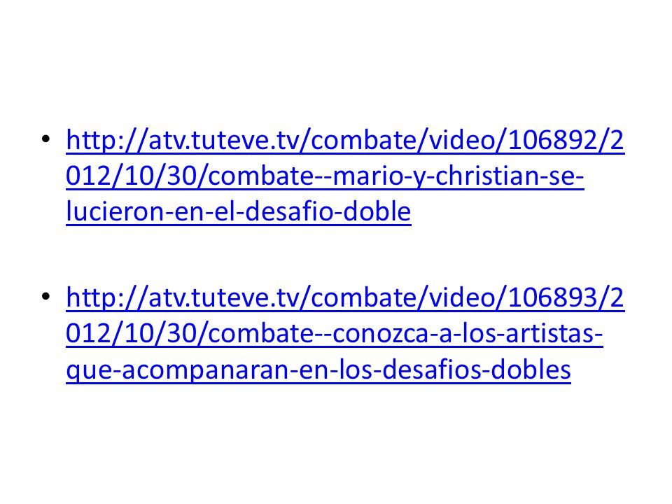http://atv.tuteve.tv/combate/video/106892/2012/10/30/combate--mario-y-christian-se-lucieron-en-el-desafio-doble