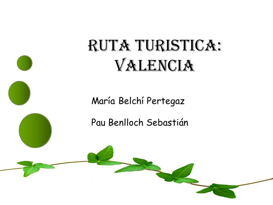 RUTA TURISTICA: VALENCIA