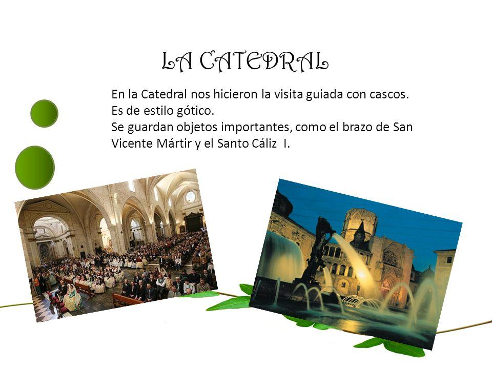 LA CATEDRAL En la Catedral nos hicieron la visita guiada con cascos.