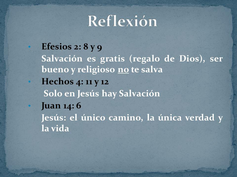 Reflexión Efesios 2: 8 y 9. Salvación es gratis (regalo de Dios), ser bueno y religioso no te salva.