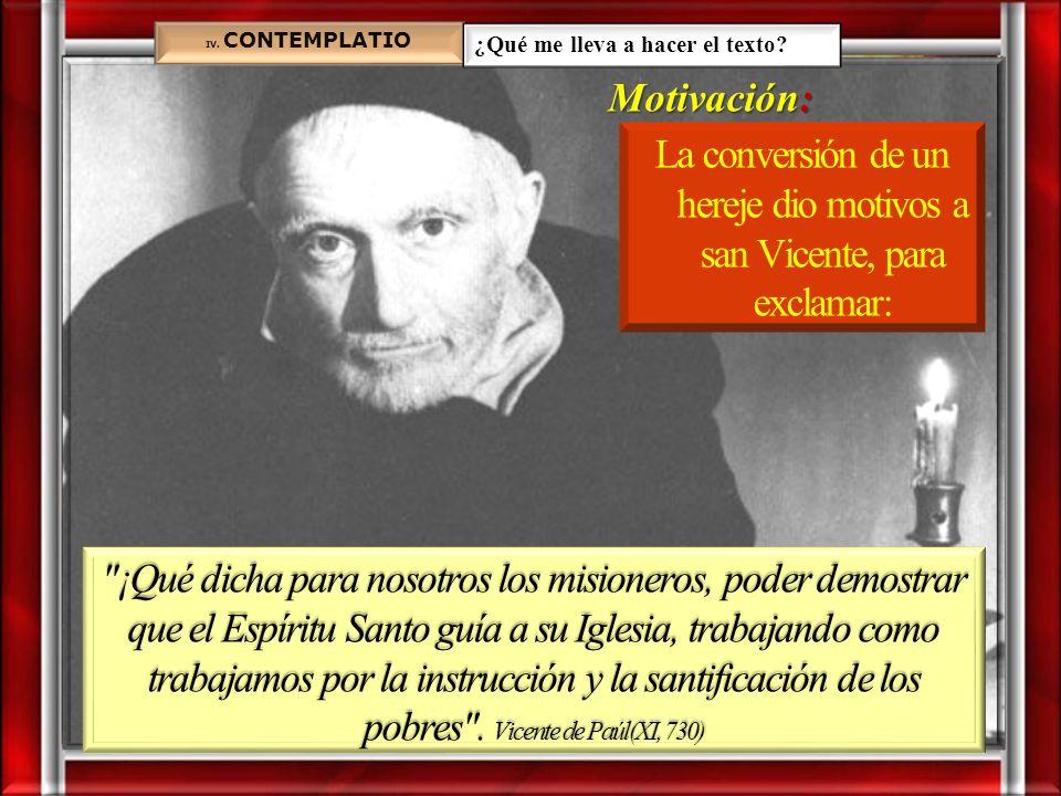 La conversión de un hereje dio motivos a san Vicente, para exclamar: