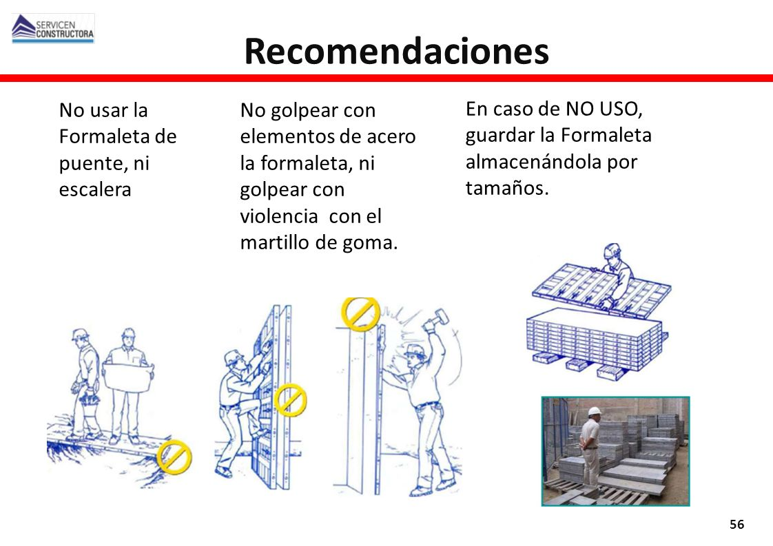 Recomendaciones No usar la Formaleta de puente, ni escalera