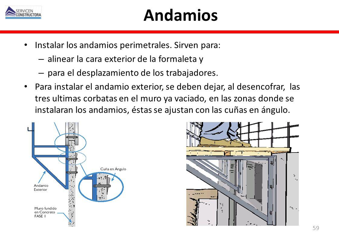 Andamios Instalar los andamios perimetrales. Sirven para: