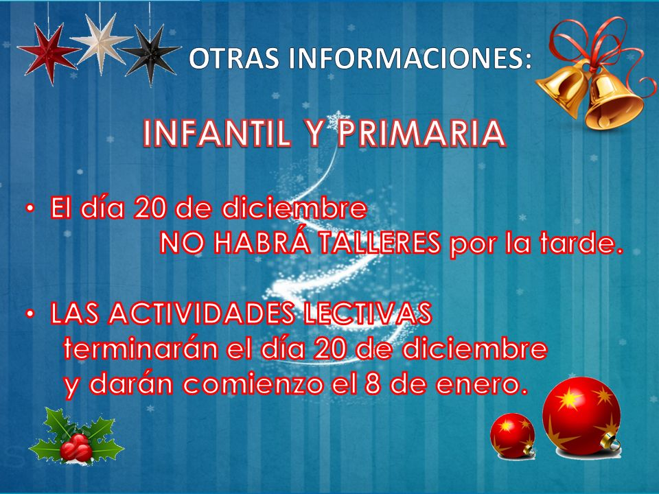 INFANTIL Y PRIMARIA OTRAS INFORMACIONES: El día 20 de diciembre