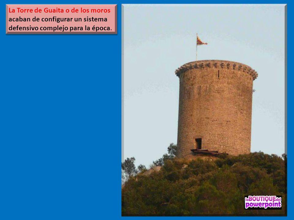 La Torre de Guaita o de los moros acaban de configurar un sistema defensivo complejo para la época.