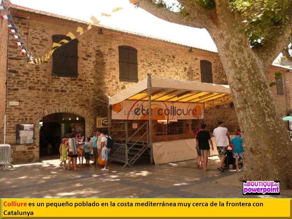 Colliure es un pequeño poblado en la costa mediterránea muy cerca de la frontera con Catalunya