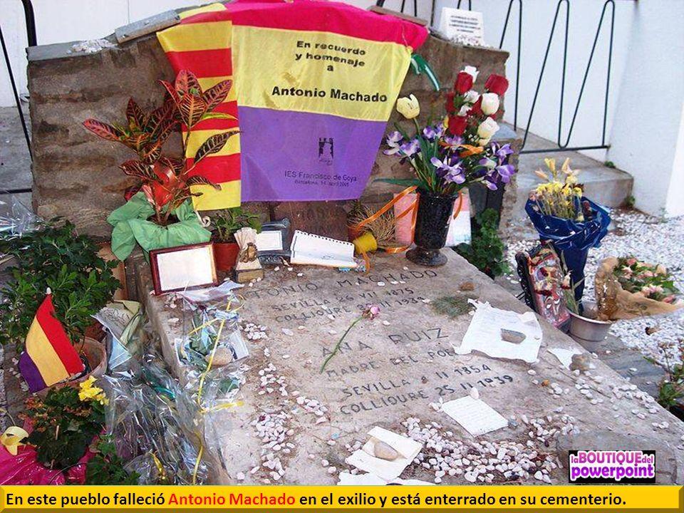 En este pueblo falleció Antonio Machado en el exilio y está enterrado en su cementerio.
