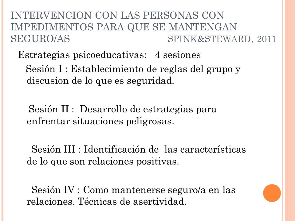 INTERVENCION CON LAS PERSONAS CON IMPEDIMENTOS PARA QUE SE MANTENGAN SEGURO/AS SPINK&STEWARD, 2011