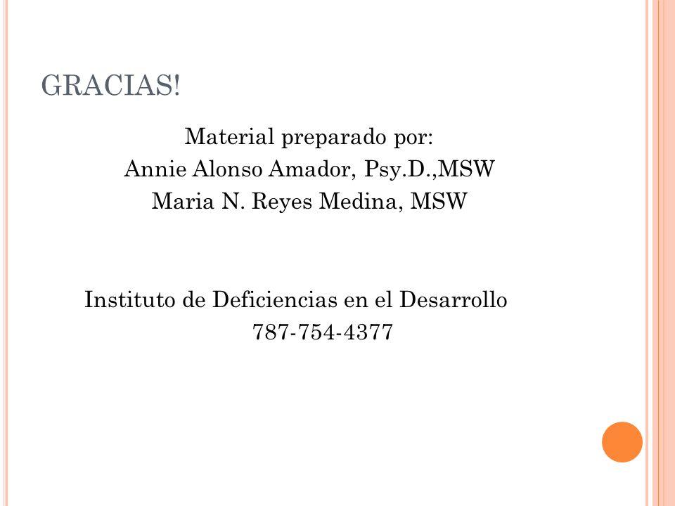 GRACIAS. Material preparado por: Annie Alonso Amador, Psy.D.,MSW Maria N.