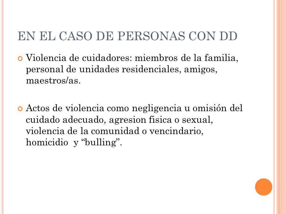 EN EL CASO DE PERSONAS CON DD