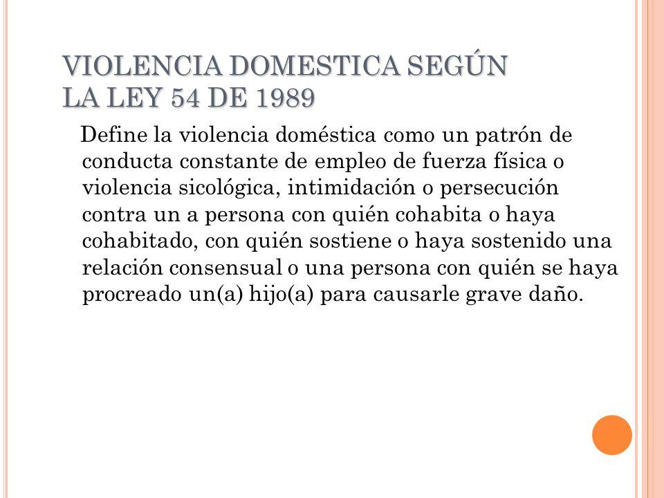 VIOLENCIA DOMESTICA SEGÚN LA LEY 54 DE 1989