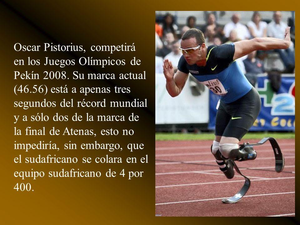 Oscar Pistorius, competirá en los Juegos Olímpicos de Pekín 2008