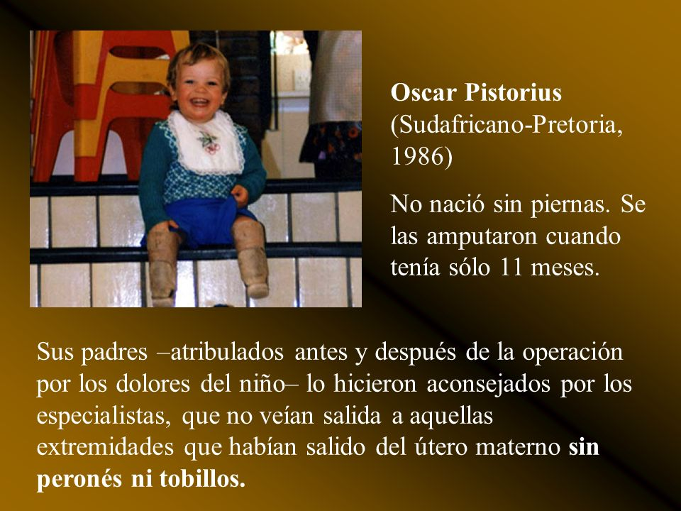 Oscar Pistorius (Sudafricano-Pretoria, 1986)