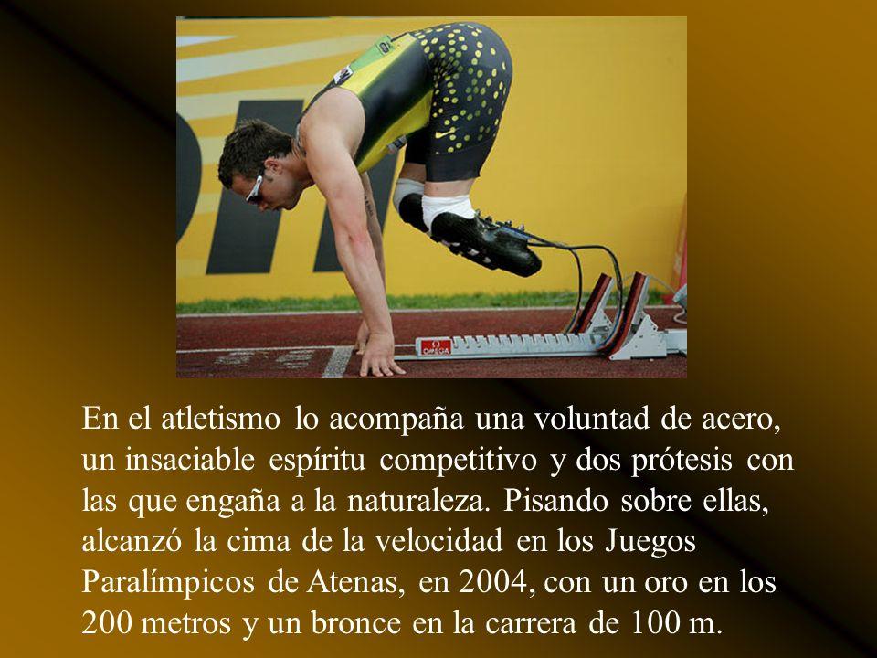 En el atletismo lo acompaña una voluntad de acero, un insaciable espíritu competitivo y dos prótesis con las que engaña a la naturaleza.