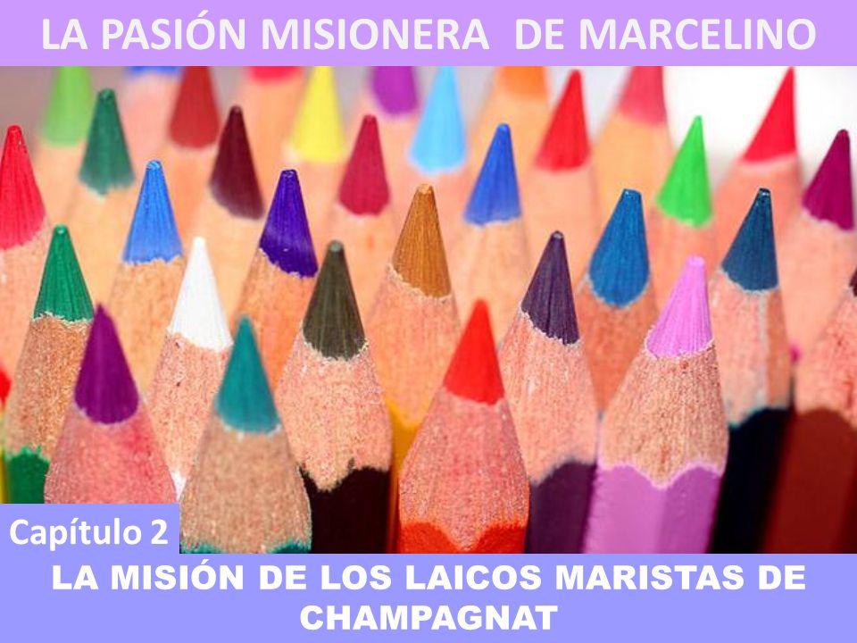 LA PASIÓN MISIONERA DE MARCELINO