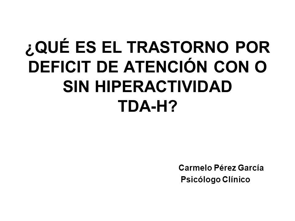 ¿QUÉ ES EL TRASTORNO POR DEFICIT DE ATENCIÓN CON O SIN HIPERACTIVIDAD TDA-H.