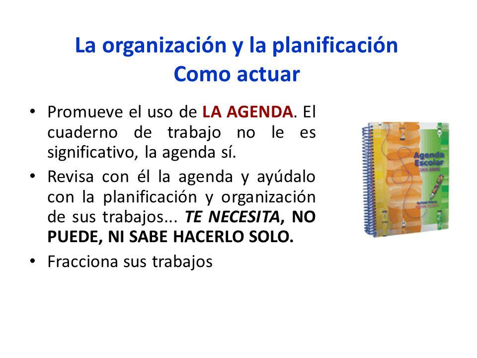 La organización y la planificación Como actuar
