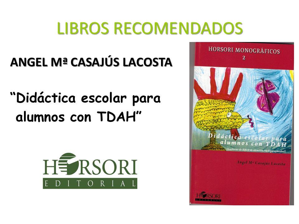 LIBROS RECOMENDADOS ANGEL Mª CASAJÚS LACOSTA Didáctica escolar para alumnos con TDAH 30