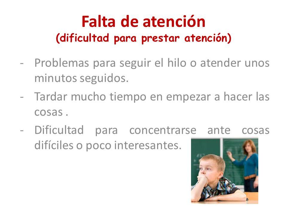 Falta de atención (dificultad para prestar atención)