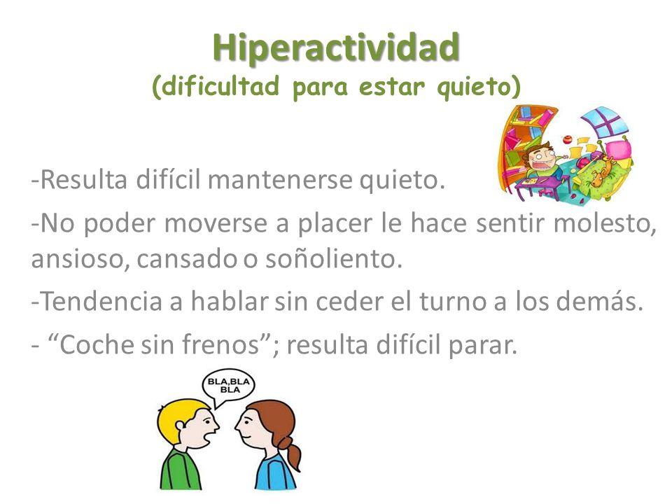 Hiperactividad (dificultad para estar quieto)