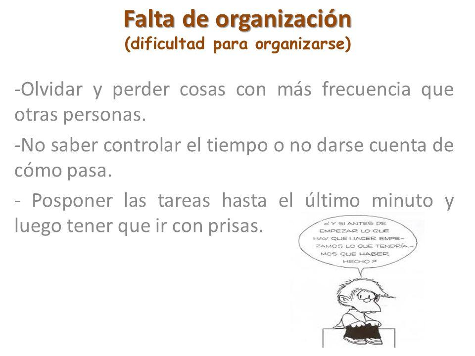 Falta de organización (dificultad para organizarse)