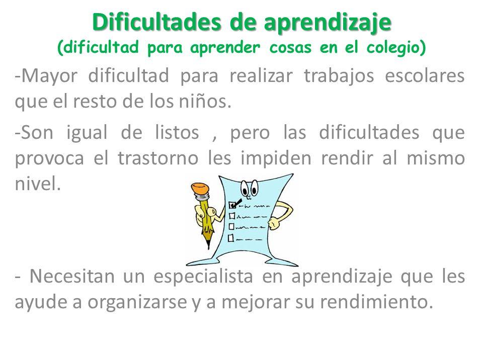 Dificultades de aprendizaje (dificultad para aprender cosas en el colegio)