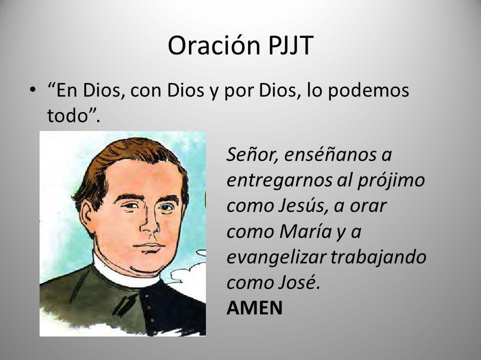 Oración PJJT En Dios, con Dios y por Dios, lo podemos todo .
