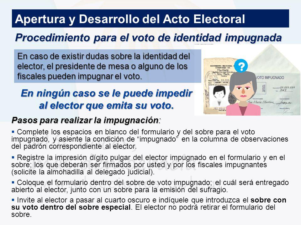En ningún caso se le puede impedir al elector que emita su voto.