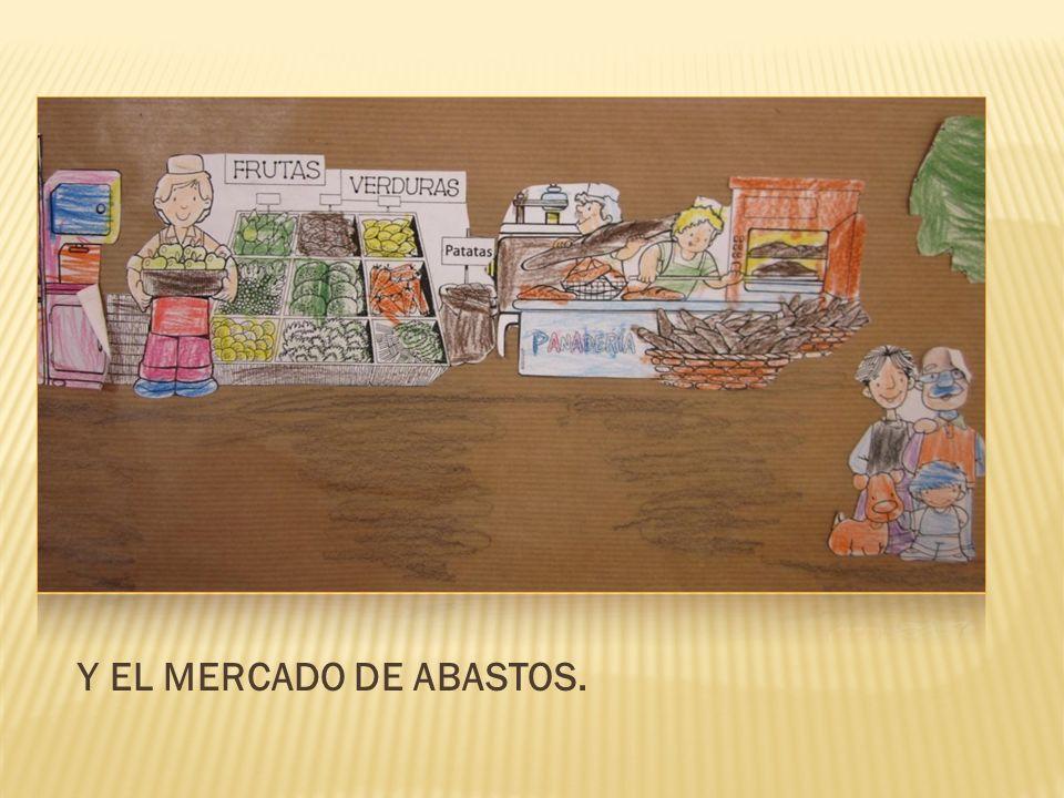 Y EL MERCADO DE ABASTOS.