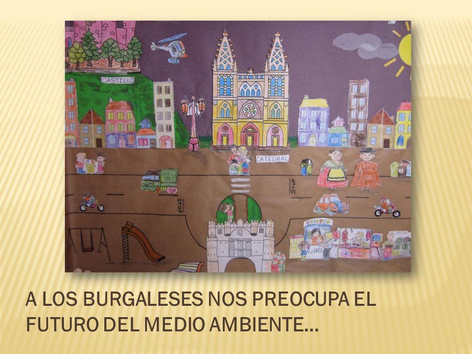 A LOS BURGALESES NOS PREOCUPA EL FUTURO DEL MEDIO AMBIENTE…