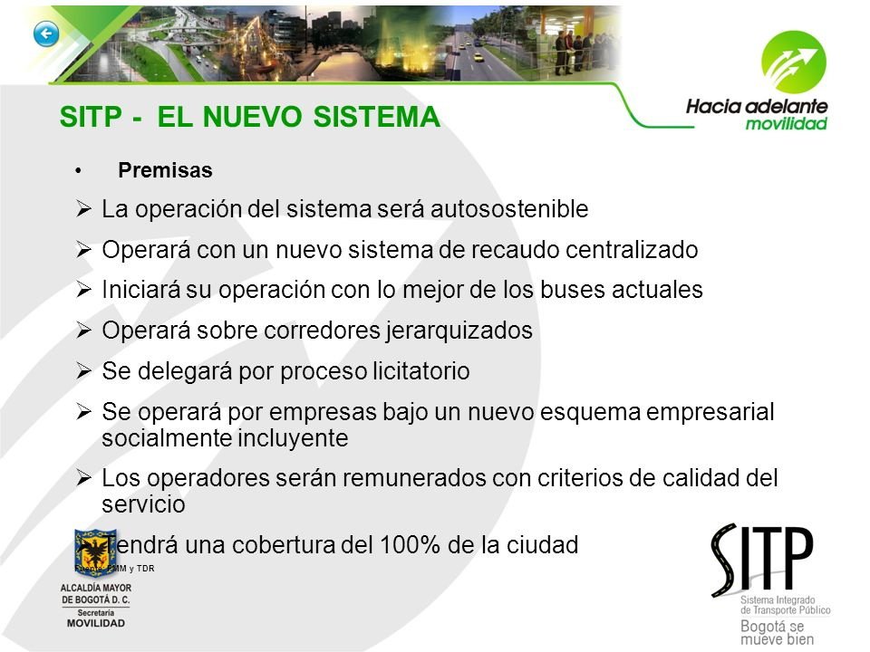 SITP - EL NUEVO SISTEMA La operación del sistema será autosostenible